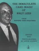 The Immaculate Card Magic of Walt Lees by Lewis Ganson