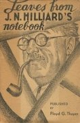 Leaves From My Notebook by John Northern Hilliard