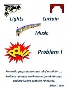 Lights, Curtain, Music, Problem by Brian T. Lees