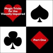Magic Tricks For The Visually Impaired Part 1 by Dave Arch