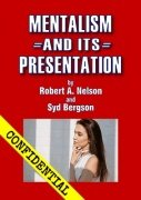 Mentalism and its Presentation by Robert A. Nelson & Syd Bergson