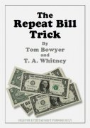 The Repeat Bill Trick by Tom Bowyer & T. A. Whitney