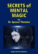 Secrets of Mental Magic by Dr. Spencer Thornton