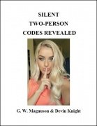 Silent Two-Person Codes Revealed by G. W. Magnuson & Devin Knight