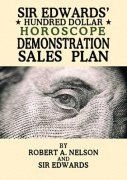Sir Edwards' $100 Horoscope Demonstration Sales Plan by Robert A. Nelson & Sir Edwards