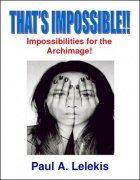 That's Impossible! by Paul A. Lelekis