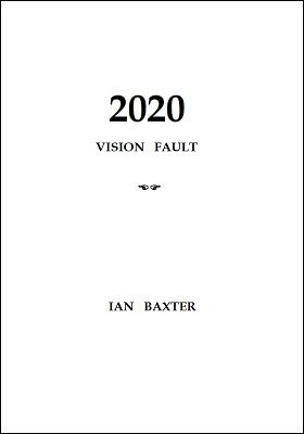 2020 Vision Fault by Ian Baxter