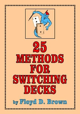 25 Methods For Switching Decks by Floyd D. Brown