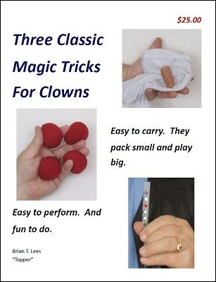 Three Classic Magic Tricks for Clowns by Brian T. Lees