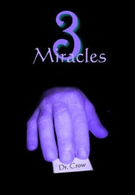 3 Miracles by Bob Cassidy