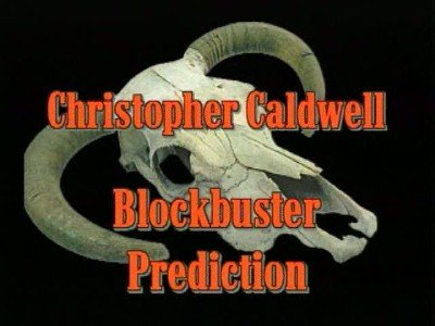 Blockbuster Prediction by Christopher Caldwell