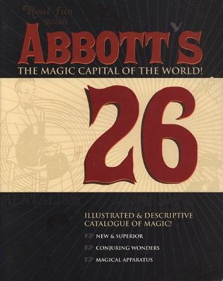 Abbott Magic Catalog #26 2004 by Greg Bordner
