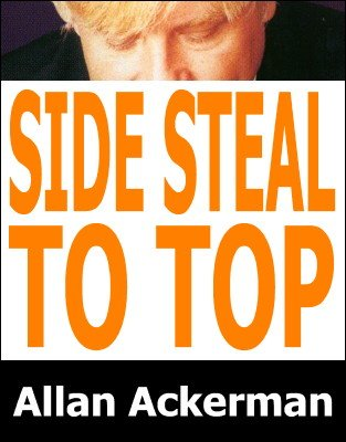 Side Steal To Top by Allan Ackerman