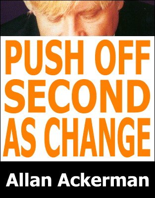 Push Off Second As Change by Allan Ackerman