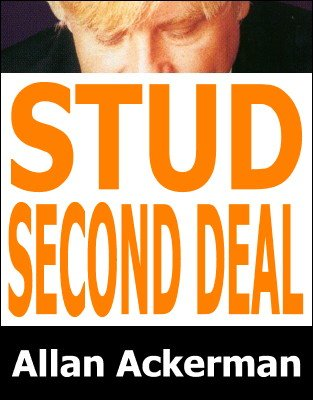 Stud Second Deal by Allan Ackerman