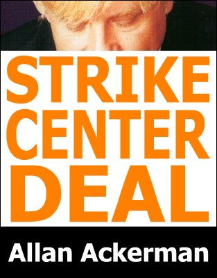 Strike Center Deal by Allan Ackerman