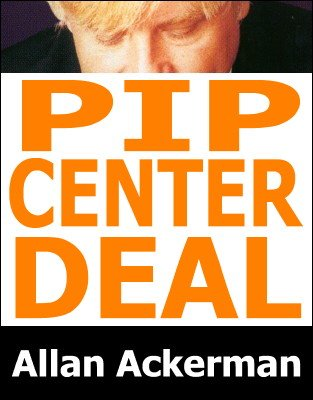 PIP Center Deal by Allan Ackerman