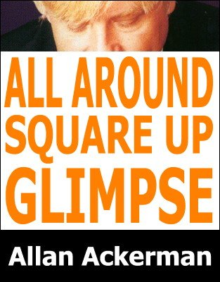 All Around Square Up Glimpse by Allan Ackerman