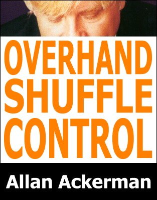 Overhand Shuffle Control by Allan Ackerman