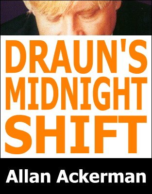 Draun's Midnight Shift by Allan Ackerman