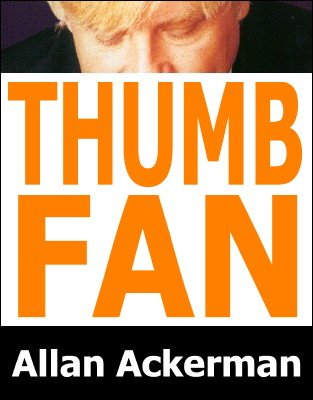 Thumb Fan by Allan Ackerman