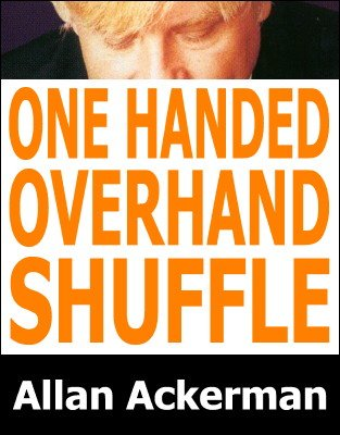 One-Handed Overhand Shuffle by Allan Ackerman