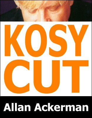 Kosy Cut by Allan Ackerman