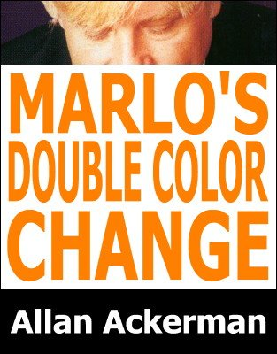 Marlo's Double Color Change by Allan Ackerman