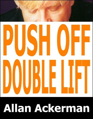 Push Off Double Lift by Allan Ackerman