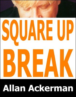 Square-Up Break by Allan Ackerman