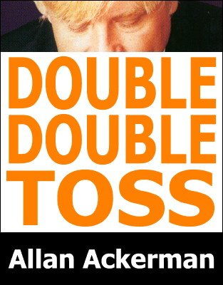Double Double Toss by Allan Ackerman