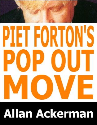 Piet Forton's Pop-Out Move by Allan Ackerman