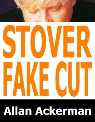 Stover Fake Cut by Allan Ackerman