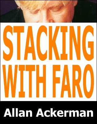Stacking With The Faro Shuffle by Allan Ackerman
