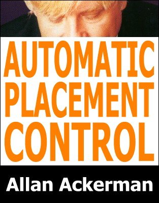 Automatic Placement Control by Allan Ackerman