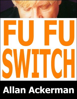 Fu-Fu Switch by Allan Ackerman