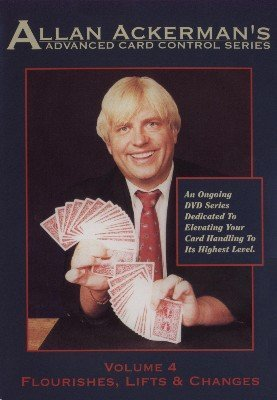 Advanced Card Control Volume 4: Flourishes, Lifts & Changes by Allan Ackerman