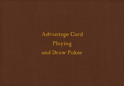 Advantage Card Playing and Draw Poker by F. R. Ritter