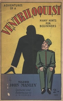 Adventures of a Ventriloquist (used) by John Manley