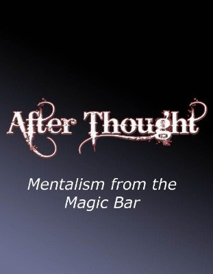 After Thought: Mentalism from the Magic Bar by Scott Xavier