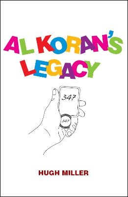 Al Koran's Legacy (for resale) by Hugh Miller