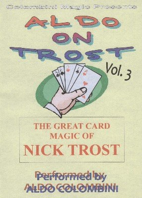 Aldo on Trost Volume 3 by Aldo Colombini