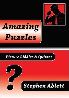 Amazing Puzzles by Stephen Ablett
