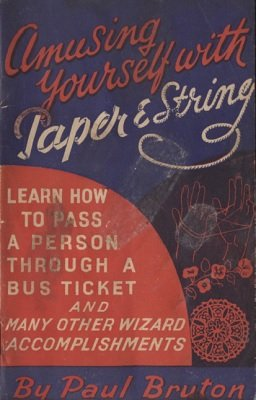 Amusing Yourself with Paper and String by Paul Bruton