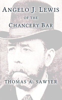 Angelo J. Lewis of the Chancery Bar by Thomas A. Sawyer