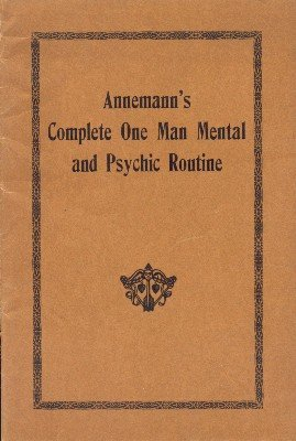 Annemann's Complete One Man Mental and Psychic Routine by Ted Annemann