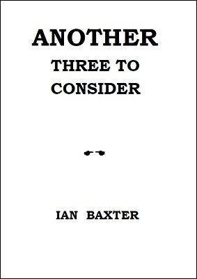 Another Three To Consider by Ian Baxter