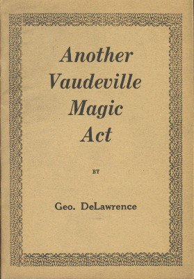Another Vaudeville Magic Act by Geo DeLawrence