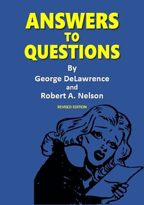 Answers to Questions by Geo DeLawrence & Robert A. Nelson