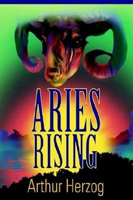 Aries Rising by Arthur Herzog